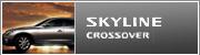 SKYLINE CROSSOVER